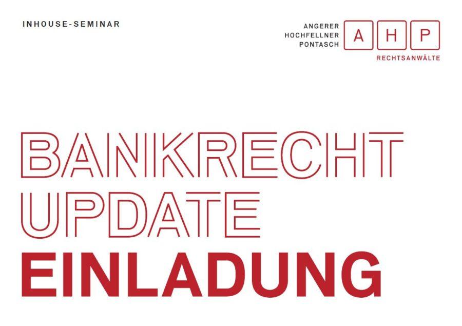 "AHP Bankenrecht Rechtsanwalt Klagenfurt - Seminar zum Thema ""Bankrecht Update"" 2017"