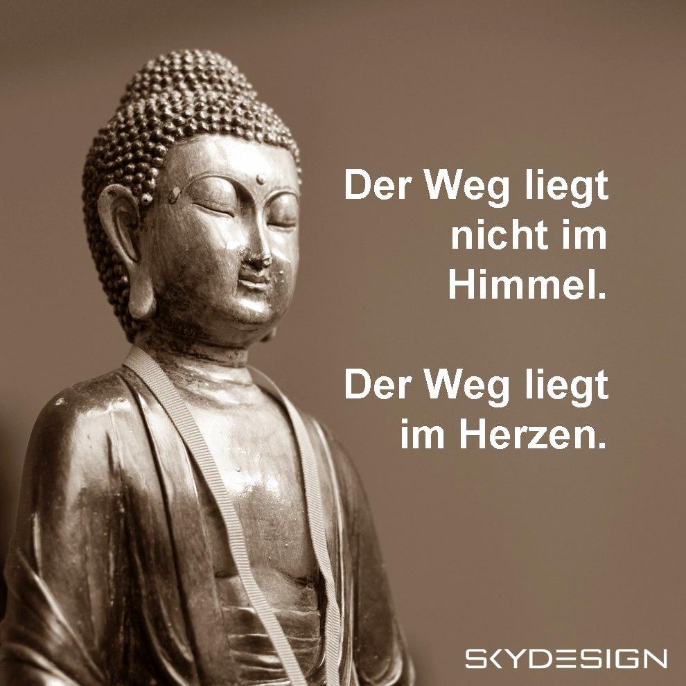 Der Weg liegt nicht im Himmel Der Weg liegt im Herzen Buddha - Die beliebtesten 20 Buddha Zitate & Sprüche