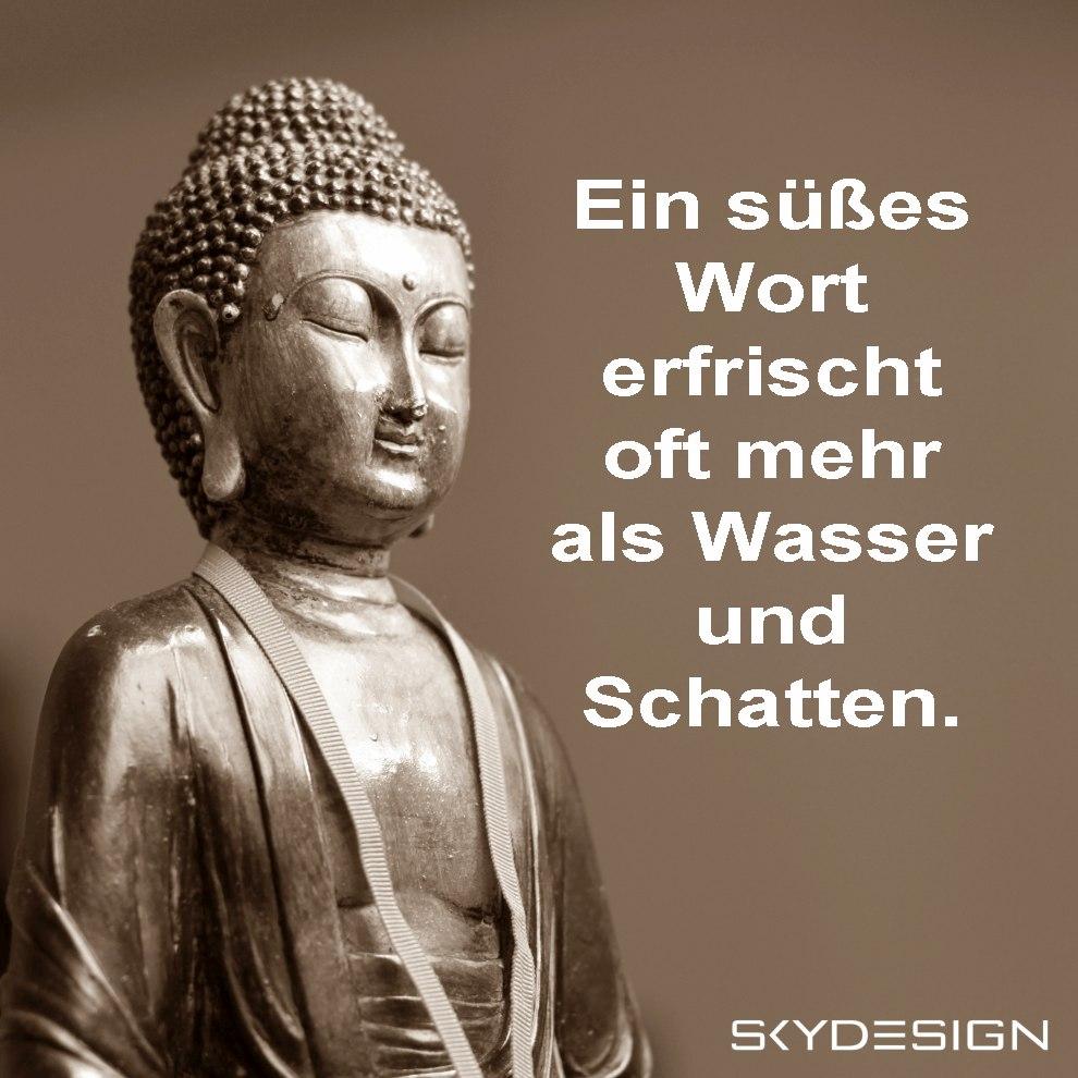 Ein süßes Wort erfrischt oft mehr als Wasser und Schatten Buddha Sprüche - Die beliebtesten 20 Buddha Zitate & Sprüche