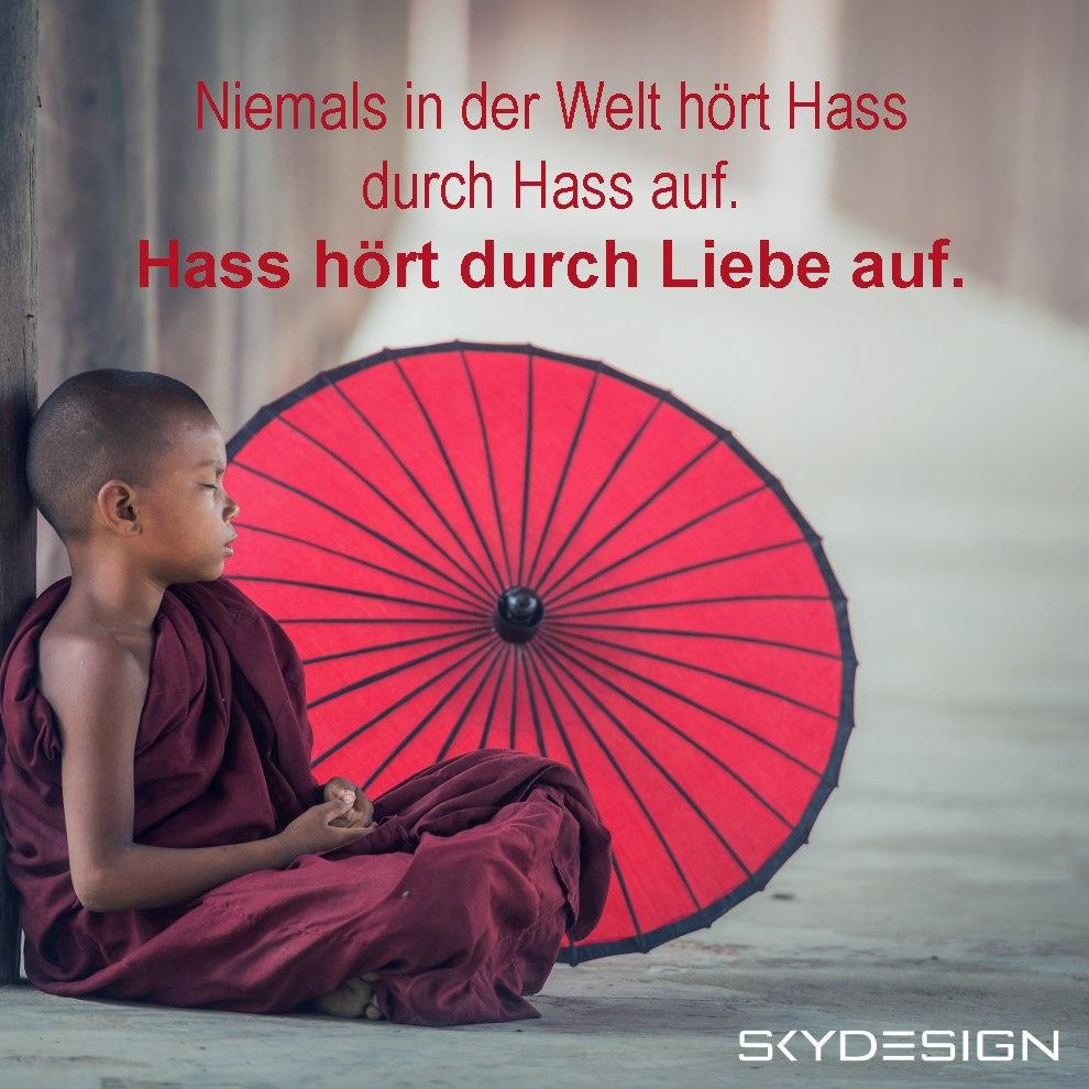 Niemals in der Welt hört Hass durch Hass auf. Hass hört durch Liebe auf. - Die beliebtesten 20 Buddha Zitate & Sprüche